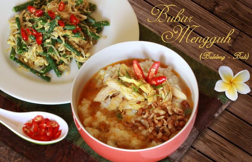 Bubur Mengguh Khas Buleleng 2 » Bubur Mengguh Khas Buleleng, Kuliner Tradisional Mirip Bubur Ayam dari Bali