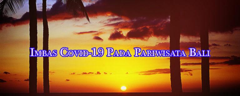 imbas covid 19 pada pariwisata bali 768x308 » Dampak Covid-19 Terhadap Sektor Wisata di Bali